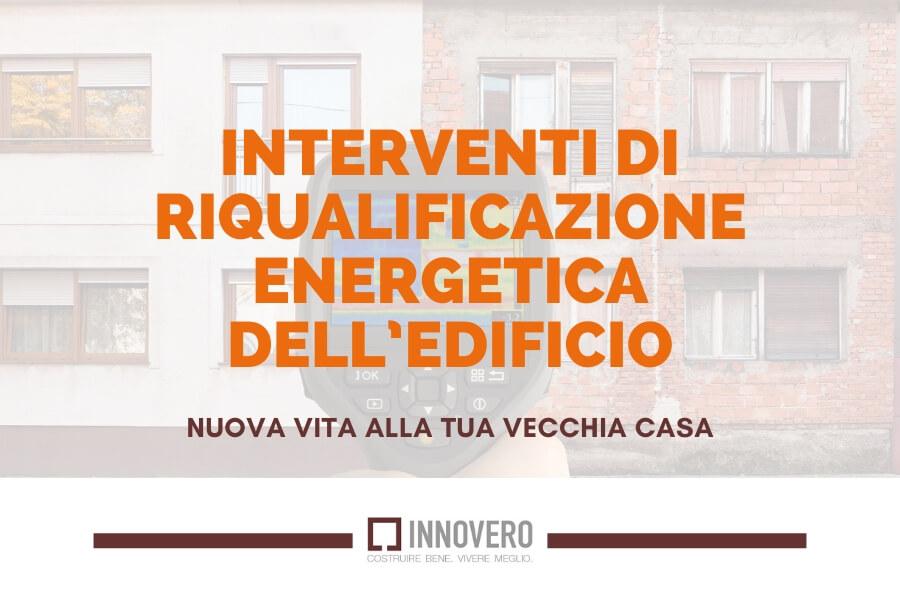 Interventi di riqualificazione energetica dell'edificio